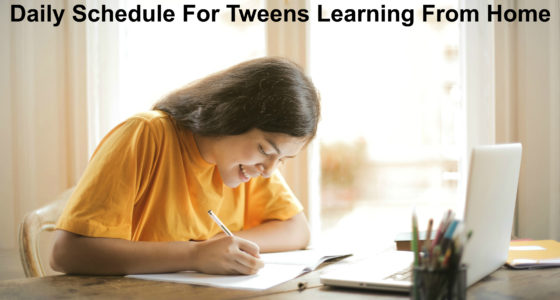daily schedule for tweens learning from home