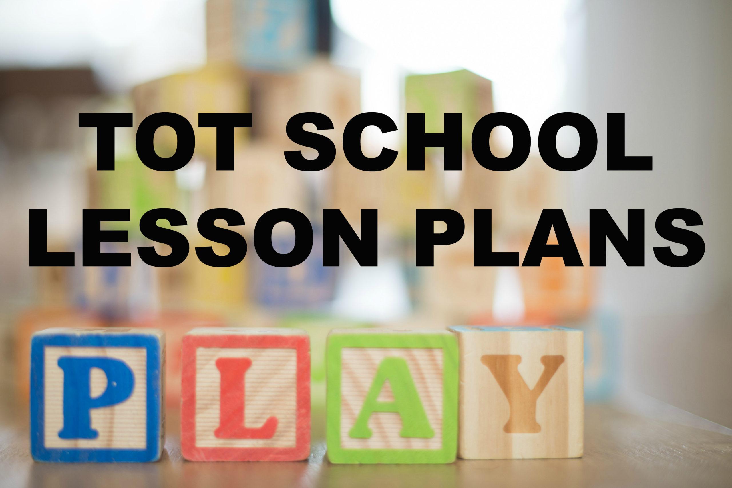 The Return Of Tot School Lesson Plans